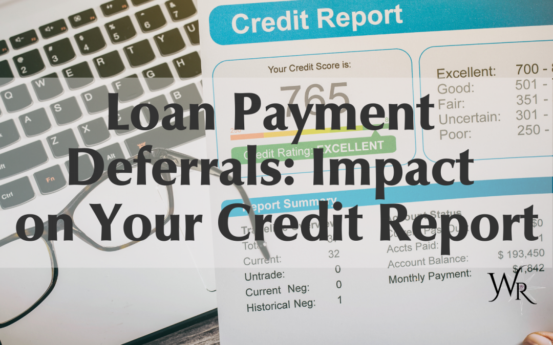 Loan Payment Deferrals and The Impact on Your Credit Report